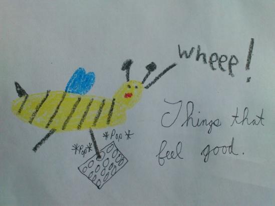 Things that feel good. I should draw more bees doing things that feel good. I should do things that feel good once in awhile. Mmmmmmmmmm . . .